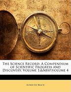 The Science Record: A Compendium of Scientific Progress and Discovery, Volume 1;volume 4