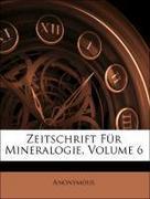 Anonymous: Zeitschrift für Mineralogie, Sechster Band