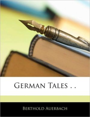 German Tales. . - Berthold Auerbach
