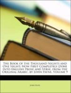 The Book of the Thousand Nights and One Night: Now First Completely Done Into English Prose and Verse, from the Original Arabic, by John Payne, Vo...