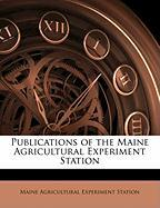 Publications of the Maine Agricultural Experiment Station
