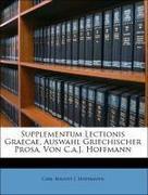 Hoffmann, Carl August J.: Supplementum Lectionis Graecae, Auswahl Griechischer Prosa, Von C.a.J. Hoffmann