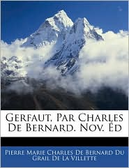 Gerfaut, Par Charles De Bernard. Nov. Ed - Pierre Marie Charles De Bernard Du Grail