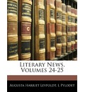 Literary News, Volumes 24-25 - Augusta Harriet Garrigue Leypoldt