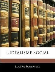 L'id alisme Social - Eug ne Fourni re