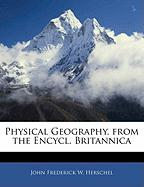 Physical Geography. from the Encycl. Britannica
