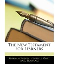 The New Testament for Learners - Abraham Kuenen