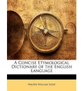 A Concise Etymological Dictionary of the English Language - Walter William Skeat
