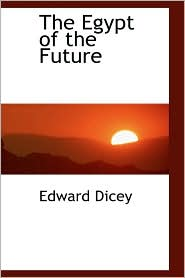 The Egypt Of The Future - Edward Dicey