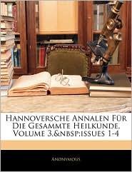Hannoversche Annalen Fur Die Gesammte Heilkunde, Volume 3, Issues 1-4 - Anonymous