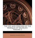 The Life and Speeches of the Marquis of Salisbury, Volume 2 - Frederick Sanders Pulling
