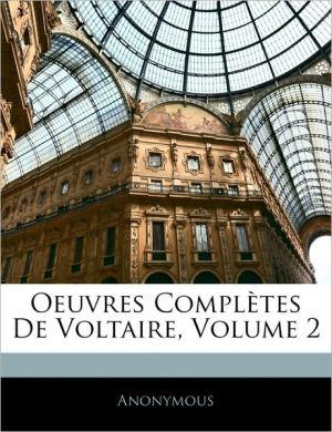 Oeuvres Compl tes De Voltaire, Volume 2 - Anonymous