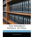 The Waverley Novels. 25 Vols. - Anonymous