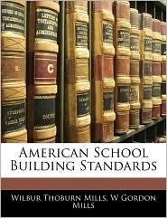 American School Building Standards - Wilbur Thoburn Mills, W. Gordon Mills