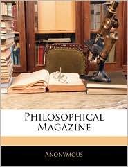 Philosophical Magazine - Anonymous