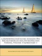 Verein, Mecklenburgischer Patriotischer;Landwirthschaftsgesellschaft, Mecklenburgische: Landwirthschaftliche Annalen Des Mecklenburgischen Patriotischen Vereins, Volume 17, part 1