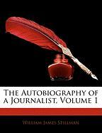 The Autobiography of a Journalist, Volume 1