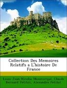 Petitot, Claude Bernard;Petitot, Alexandre;Monmerqué, Louis-Jean-Nicolas: Collection Des Memoires Relatifs a L´histoire De France