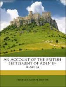 An Account of the British Settlement of Aden in Arabia als Taschenbuch von Frederick Mercer Hunter