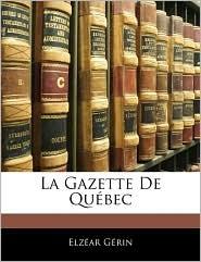 La Gazette De QuaBec - ElzaAr GaRin