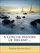 Joyce, Patrick Weston: A Concise History of Ireland ...