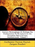 Peuchet, Jacques;Raynal, Guillaume-Thomas: Histoire Philosophique Et Politique Des Établissemens Et Du Commerce Des Européens Dans L´afrique Septentrionale, Volume 1