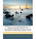 Journal of the Proceedings of the Annual Convention of the Protestant Episcopal Church in [Of] the State of New York, Issues 115-116 - Church Diocese of New York Episcopal Church Diocese of New York C