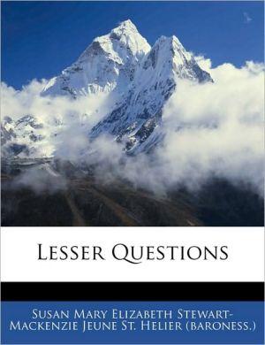 Lesser Questions - Susan Mary Elizabeth Stewart-Mackenzie J