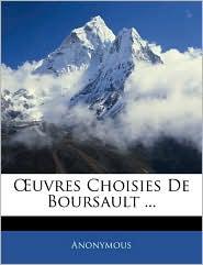 A'Uvres Choisies De Boursault. - Anonymous