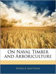 On Naval Timber And Arboriculture - Patrick Matthew