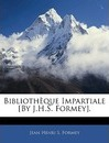 Bibliothque Impartiale [By J.H.S. Formey]. - Jean Henri S Formey