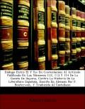 Anonymous: Diálogo Entre El Y Yo: En Contestacion Al Artículo Publicado En Los Números 112, 113 Y 114 De La Gaceta De Bayona, Contra La Historia De La Literatura Española, Escrita En Aleman Por F. Bouterwek, Y Traducida Al Castellano