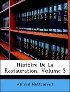 Nettement, Alfred: Histoire De La Restauration, Volume 3