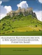 Rhyn, Otto Henne Am: Allgemeine Kulturgeschichte. 6 Bde [And] Generalregister, Fuenfter Band