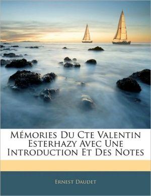MaMories Du Cte Valentin Esterhazy Avec Une Introduction Et Des Notes