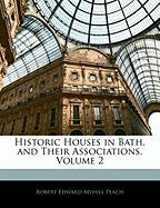 Historic Houses in Bath, and Their Associations, Volume 2