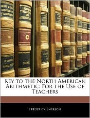 Key To The North American Arithmetic - Frederick Emerson