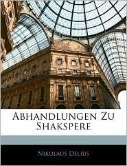 Abhandlungen Zu Shakspere - Nikolaus Delius
