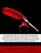 De Sourdis, Henri D´Escoubleau: Correspondance De Henri D´escoubleau De Sourdis: Augmentée Des Ordres, Instructions, Et Lettres De Louis XIII Et Du Cardinal De Richelieu a M. De Sourdis Concernant Les Opérations Des Flottes Françaises De 1636 a 1642,
