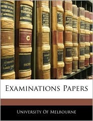 Examinations Papers - University Of Melbourne