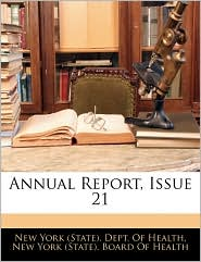 Annual Report, Issue 21 - New York (State). Dept. Of Health