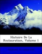 De Lamartine, Alphonse: Histoire De La Restauration, Volume 1