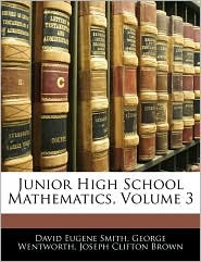 Junior High School Mathematics, Volume 3 - David Eugene Smith, George Wentworth, Joseph Clifton Brown