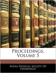 Proceedings, Volume 5 - Royal Physical Society Of Edinburgh