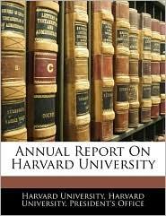 Annual Report On Harvard University - Harvard University