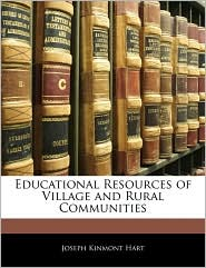 Educational Resources Of Village And Rural Communities - Joseph Kinmont Hart