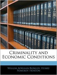 Criminality And Economic Conditions - Willem Adriaan Bonger, Henry Pomeroy Horton