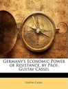 Germany's Economic Power of Resistance, by Prof. Gustav Cassel - Gustav Cassel