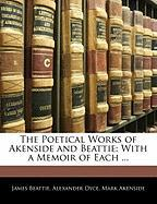 The Poetical Works of Akenside and Beattie: With a Memoir of Each ...