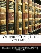 Oeuvres Compltes, Volume 13